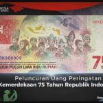 Kini Tukar Uang Kemerdekaan Rp 75 Ribu Bisa di Seluruh Bank